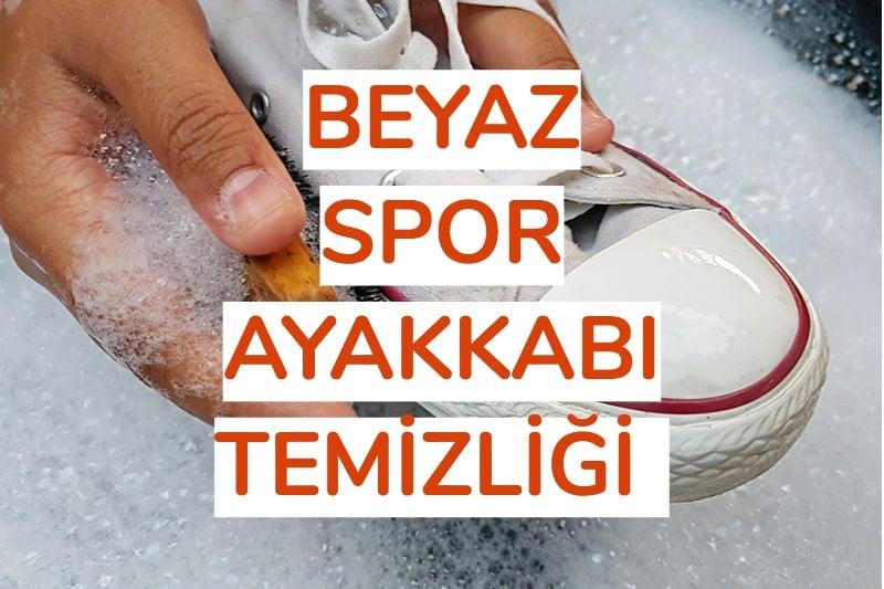 beyaz spor ayakkabı nasıl temizlenir