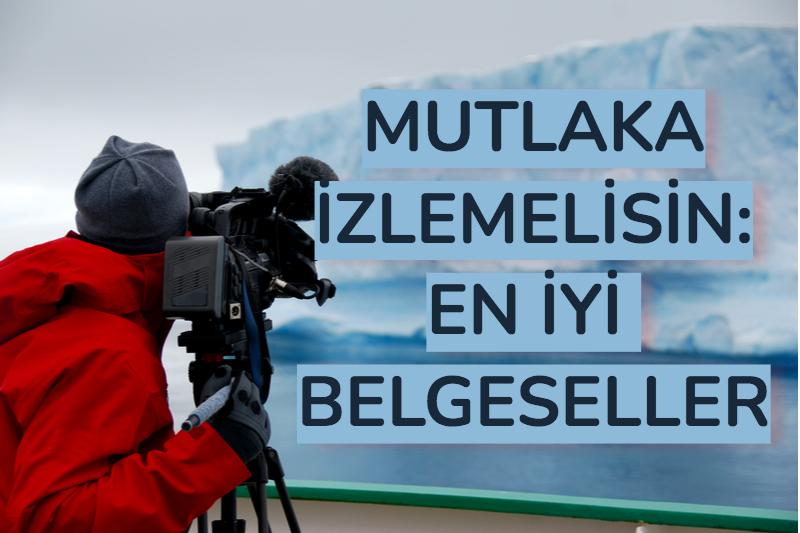 izlenmesi gereken belgeseller