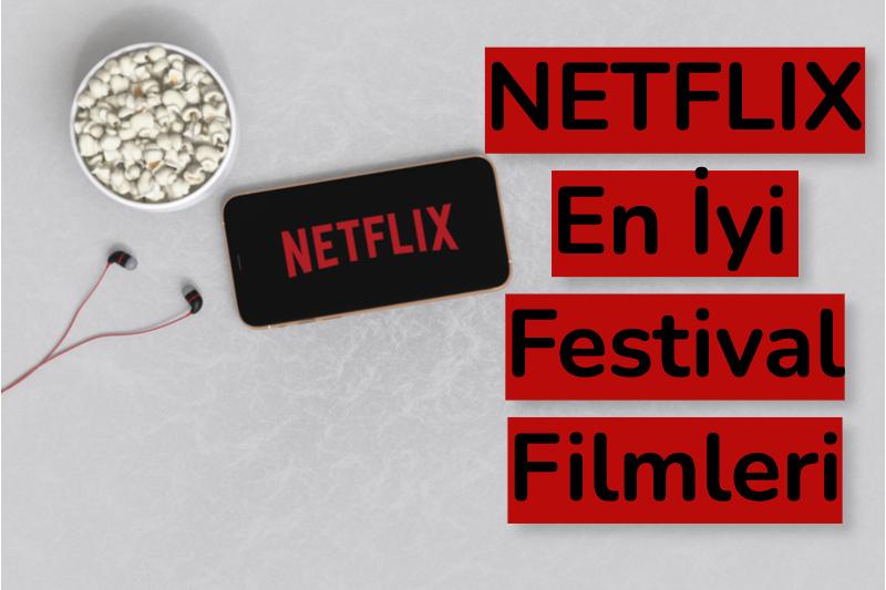 netflix festival filmleri