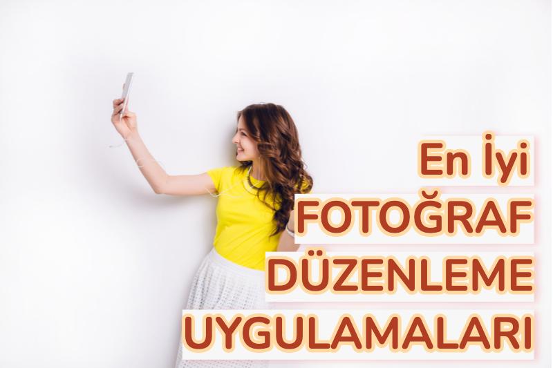 fotoğraf düzenleme uygulamaları